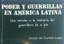 """""""Poder y Guerrillas en América Latina: una mirada a la historia del guerrillero de a pie"""""""