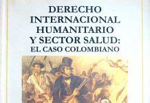 Derecho Internacional Humanitario y sector salud: el caso colombiano