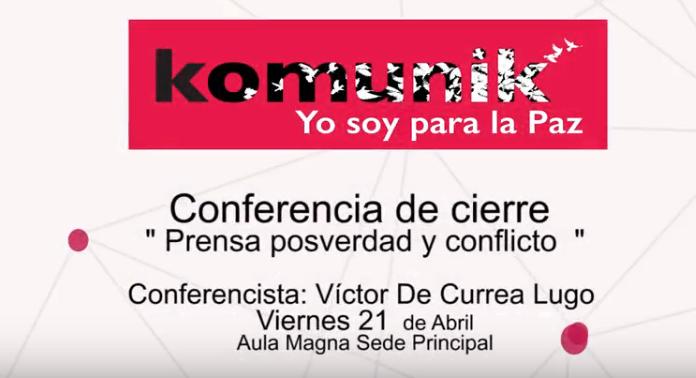 Conferencia Prensa posverdad y conflicto.